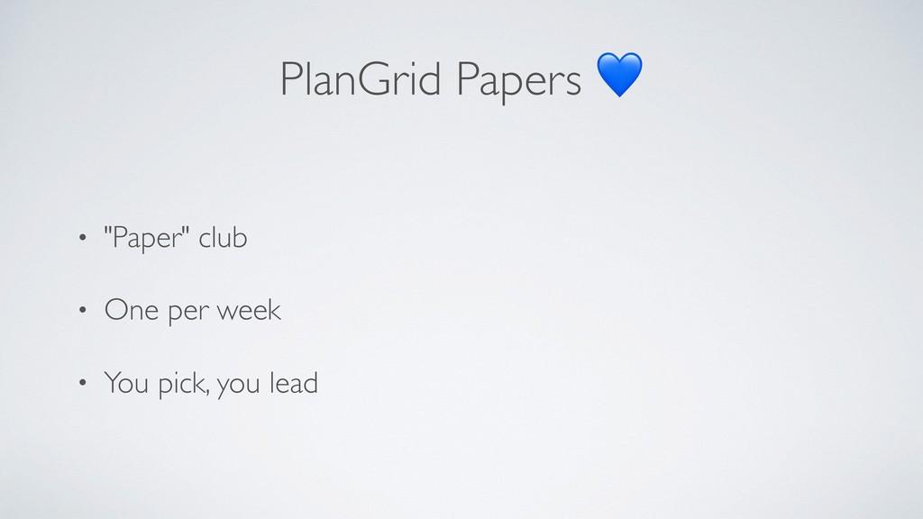 """PlanGrid Papers  • """"Paper"""" club • One per week ..."""