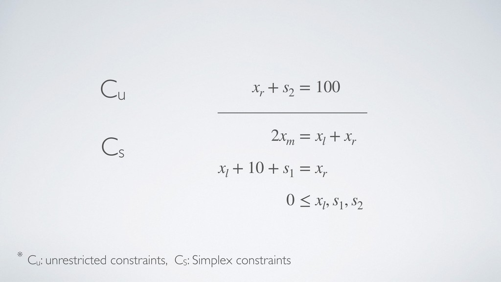2xm = xl + xr xl + 10 + s1 = xr 0 ≤ xl , s1 , s...