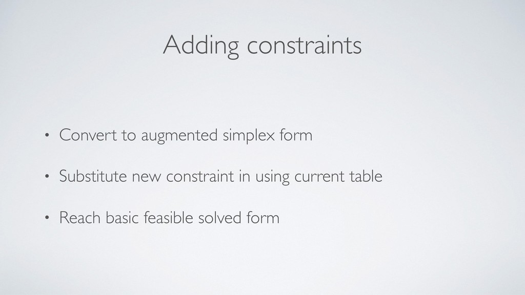 Adding constraints • Convert to augmented simpl...