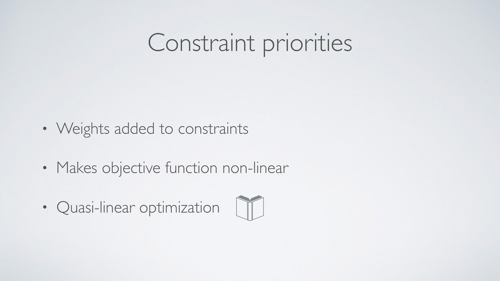 Constraint priorities • Weights added to constr...