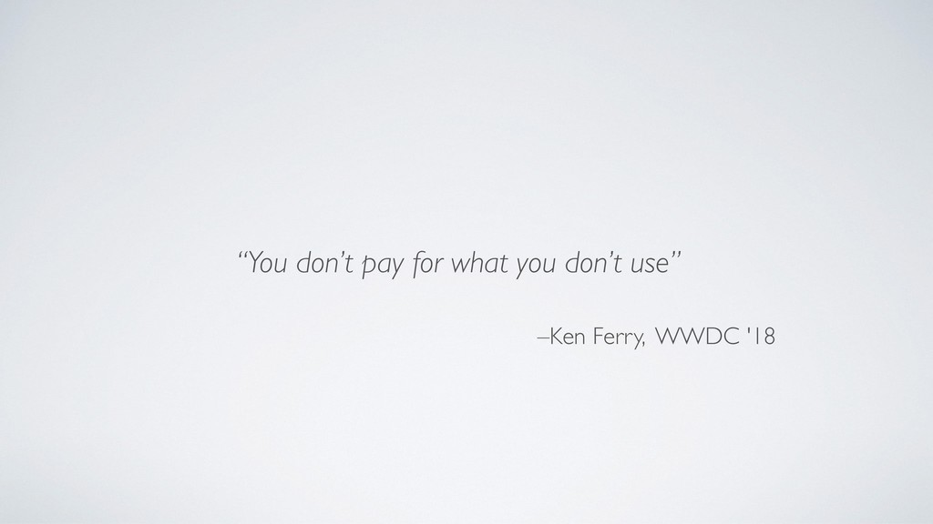 """""""You don't pay for what you don't use"""" –Ken Fer..."""