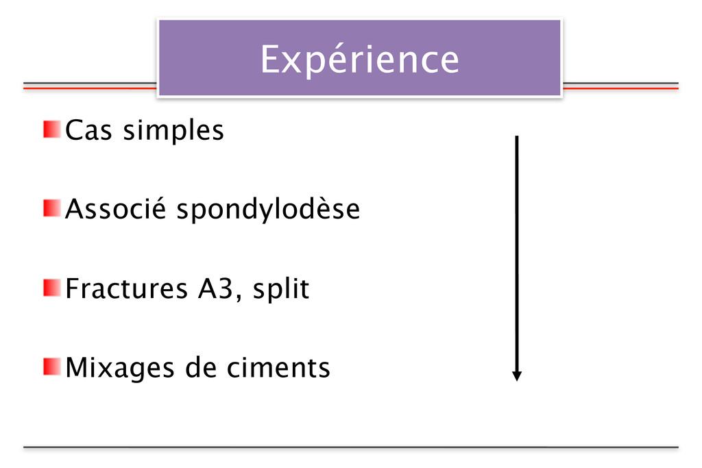 Expérience Cas simples Associé spondylodèse Fra...