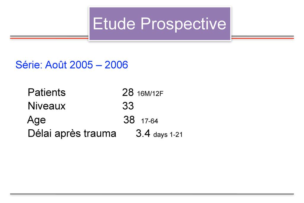 Etude Prospective Série: Août 2005 – 2006 Patie...