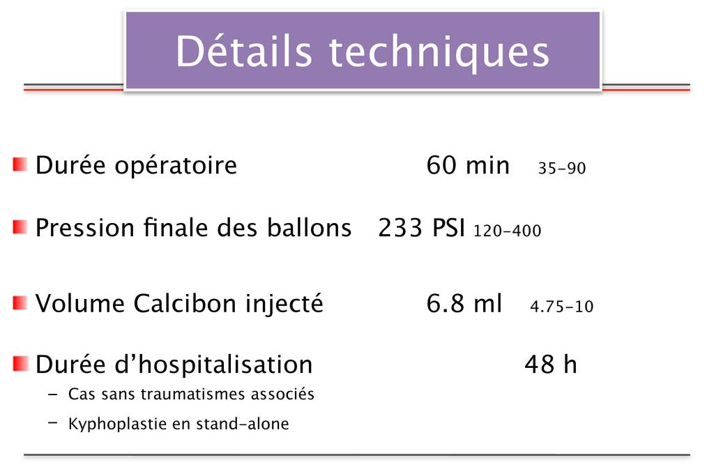 Détails techniques Durée opératoire    60 m...