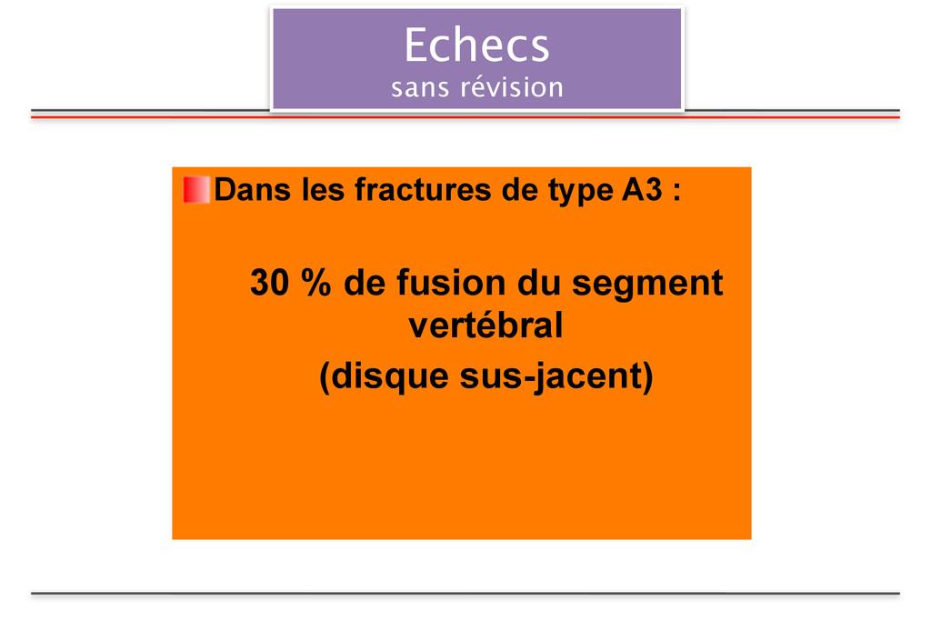 Echecs sans révision Dans les fractures de type...