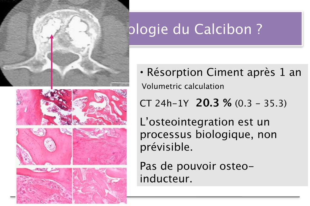 Biologie du Calcibon ? • Résorption Ciment aprè...