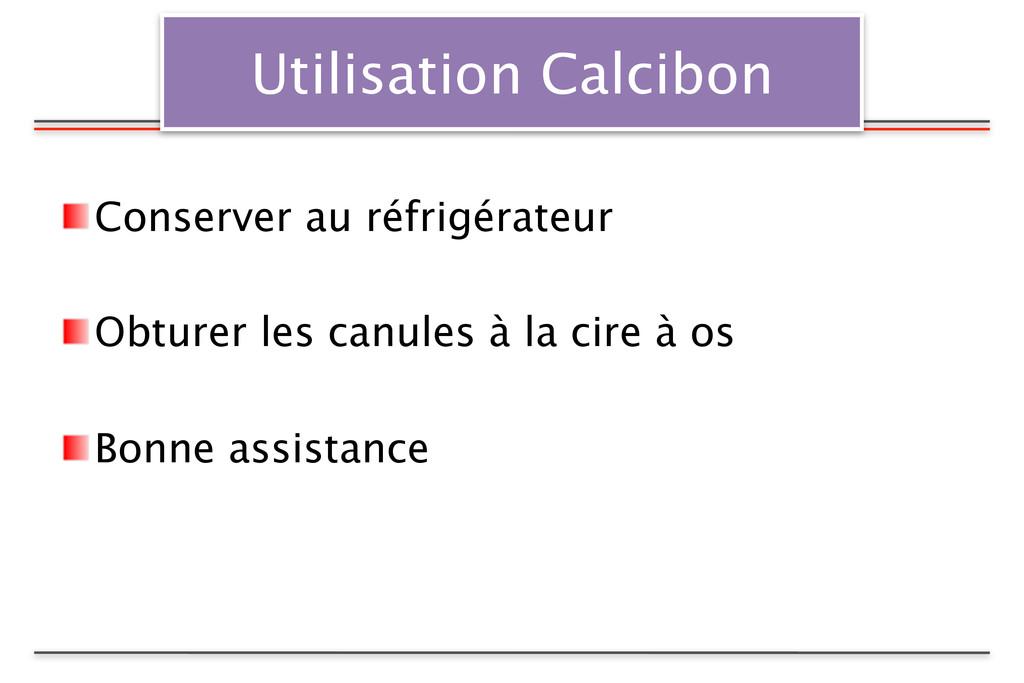 Utilisation Calcibon Conserver au réfrigérateur...
