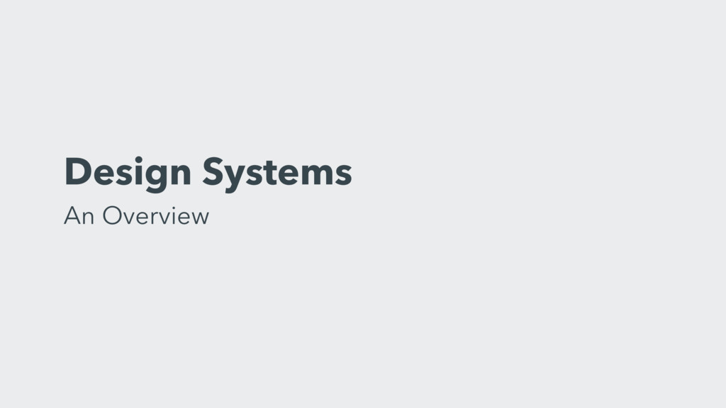 Design Systems An Overview