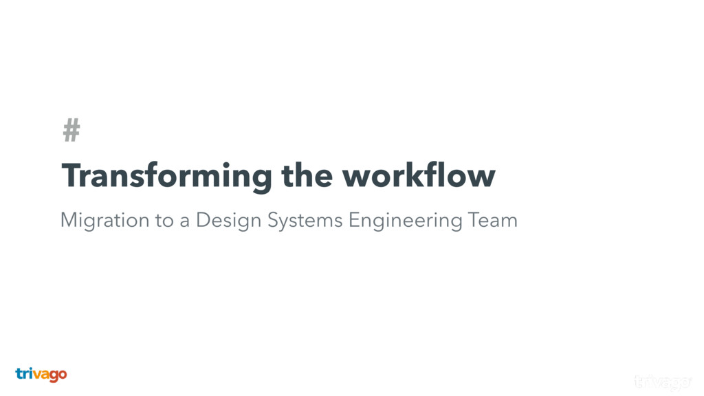 # Transforming the workflow Migration to a Desig...