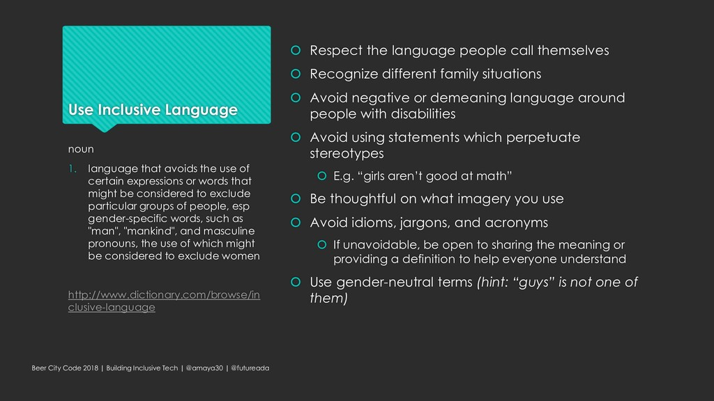 Use Inclusive Language  Respect the language p...