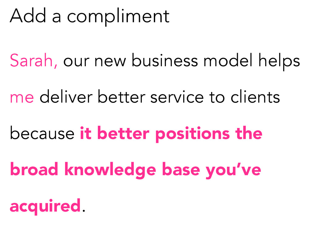 Add a compliment Sarah, our new business model ...