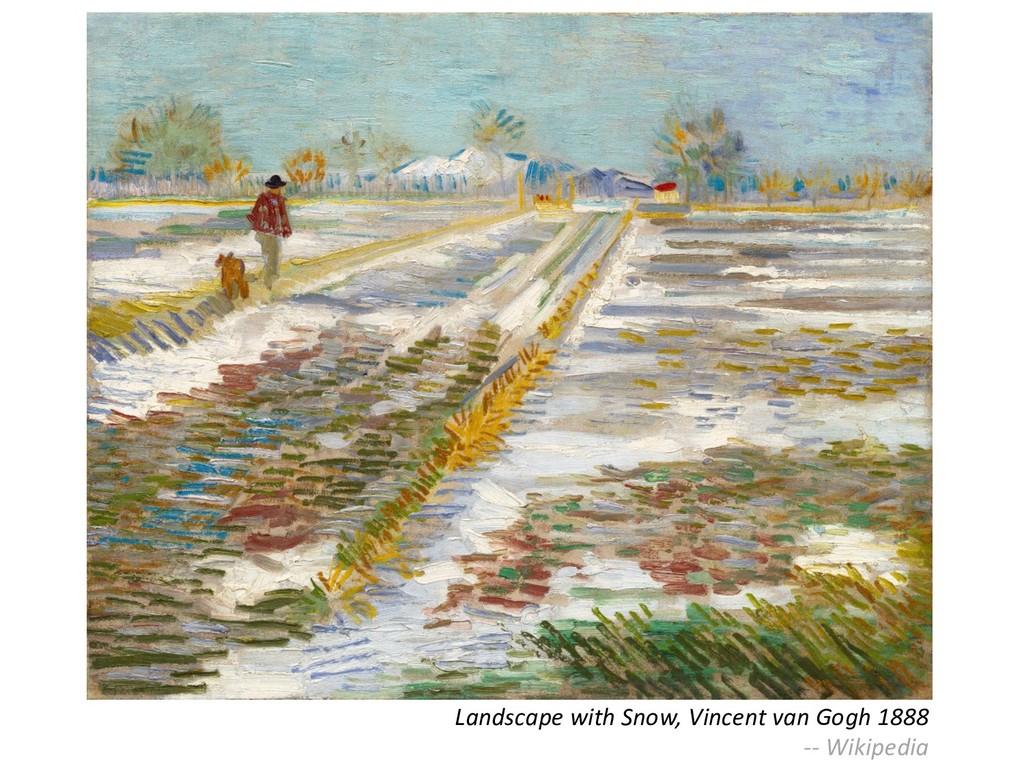 Landscape with Snow, Vincent van Gogh 1888 -- W...