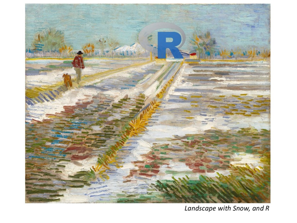 Landscape with Snow, and R