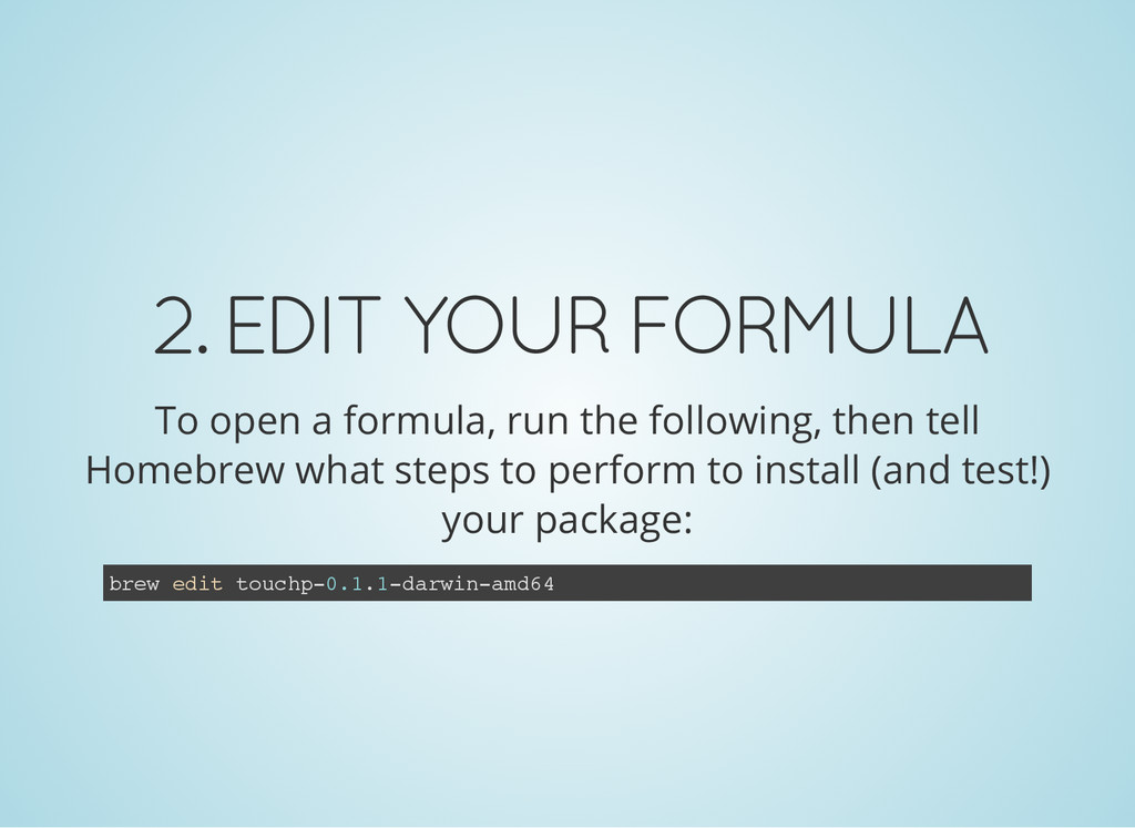 2. EDIT YOUR FORMULA To open a formula, run the...