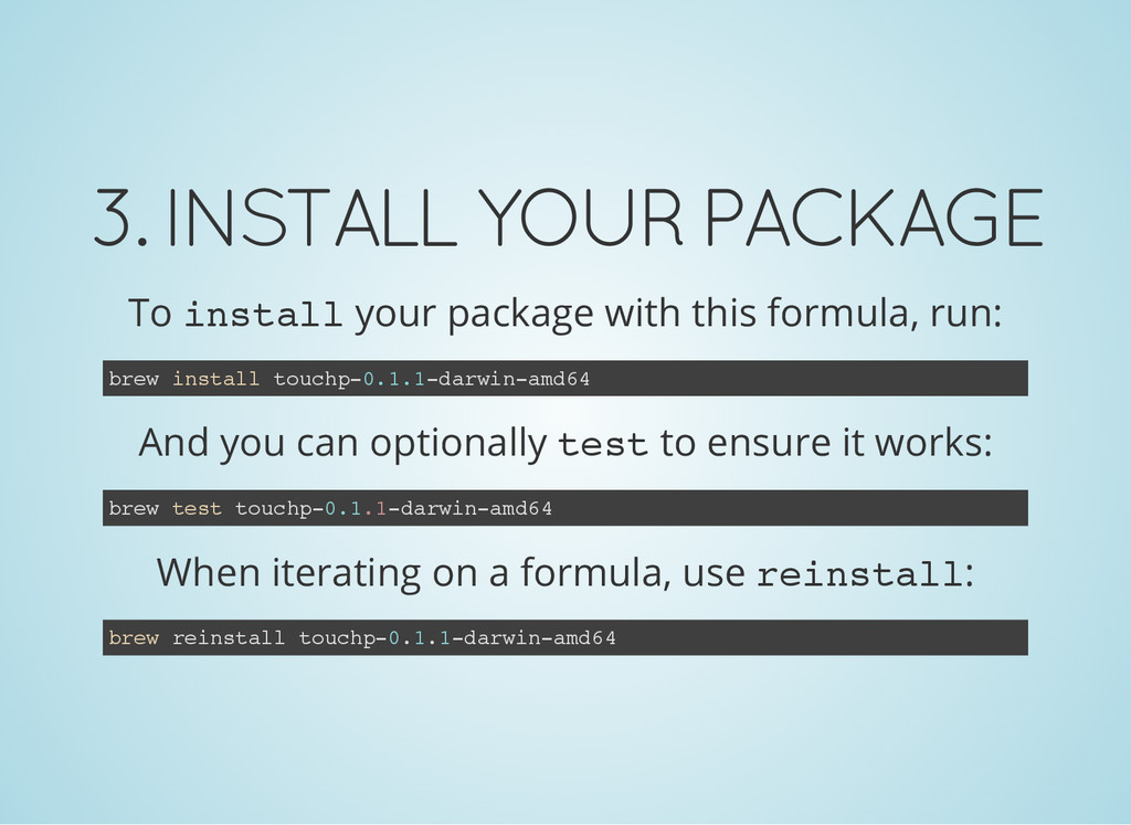 3. INSTALL YOUR PACKAGE To i n s t a l l your p...