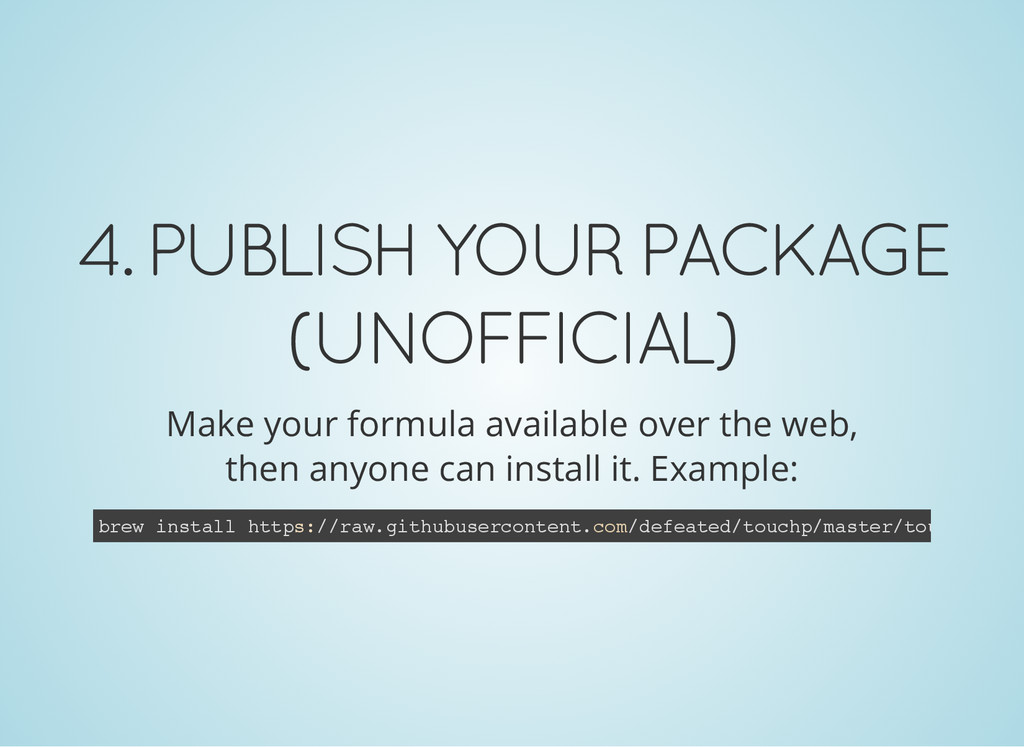 4. PUBLISH YOUR PACKAGE (UNOFFICIAL) Make your ...