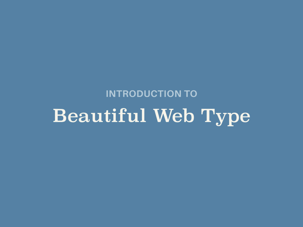 INTRODUCTION TO  Beautiful Web Type