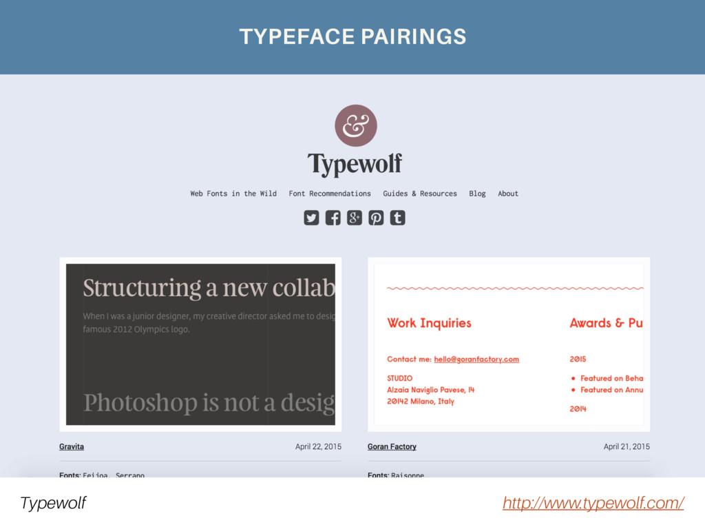 Typewolf http://www.typewolf.com/ TYPEFACE PAIR...