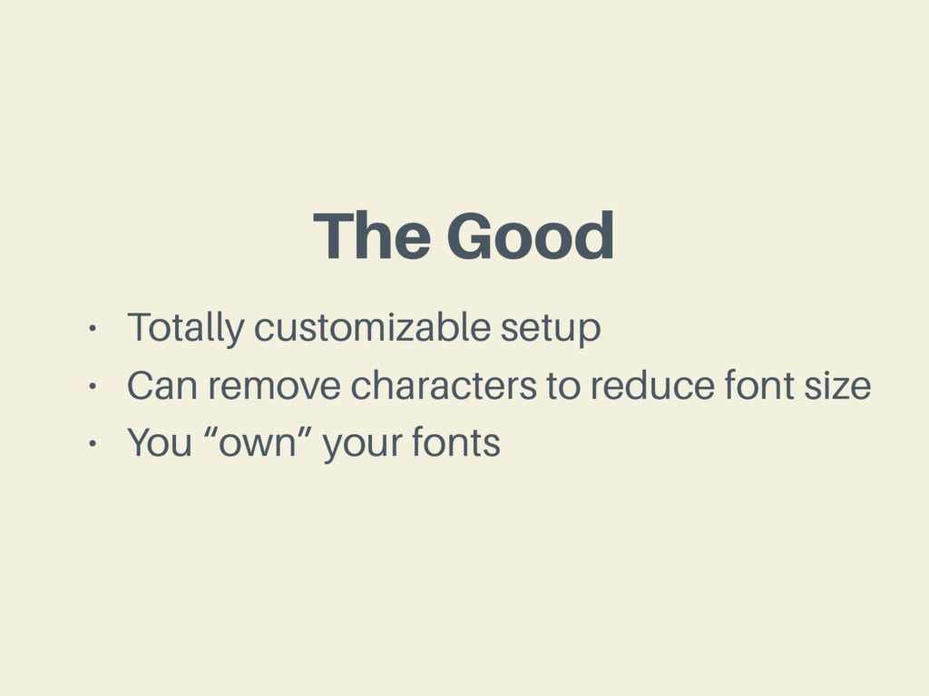 The Good • Totally customizable setup • Can rem...