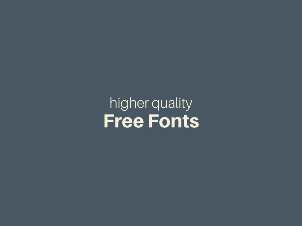 higher quality Free Fonts