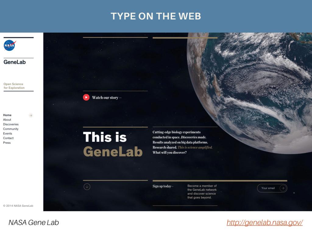 NASA Gene Lab http://genelab.nasa.gov/ TYPE ON ...