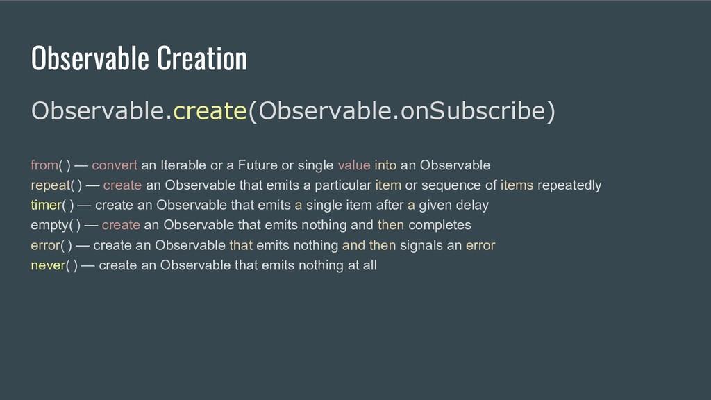 Observable Creation Observable.create(Observabl...