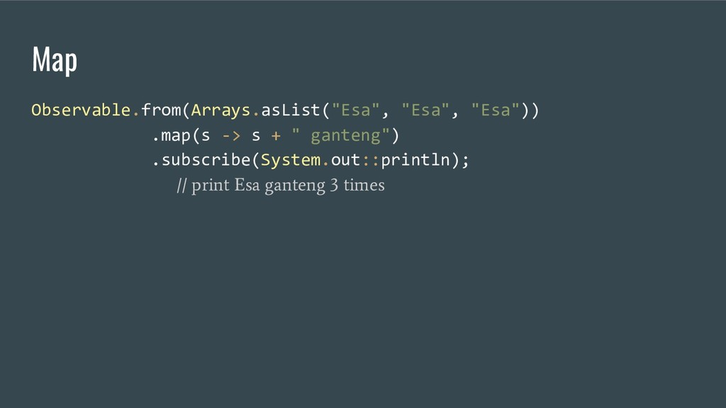 "Map Observable.from(Arrays.asList(""Esa"", ""Esa"",..."