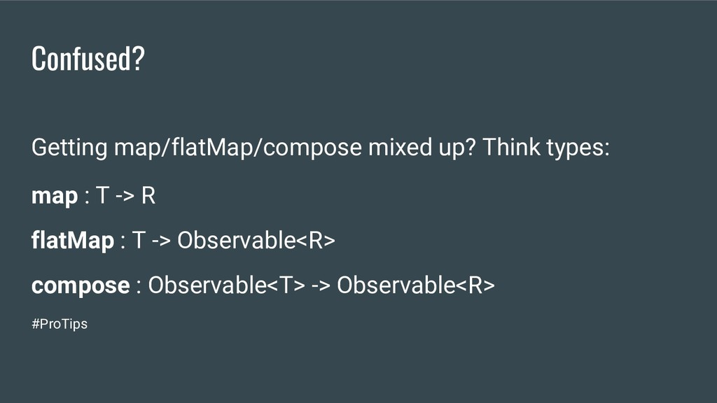 Confused? Getting map/flatMap/compose mixed up?...