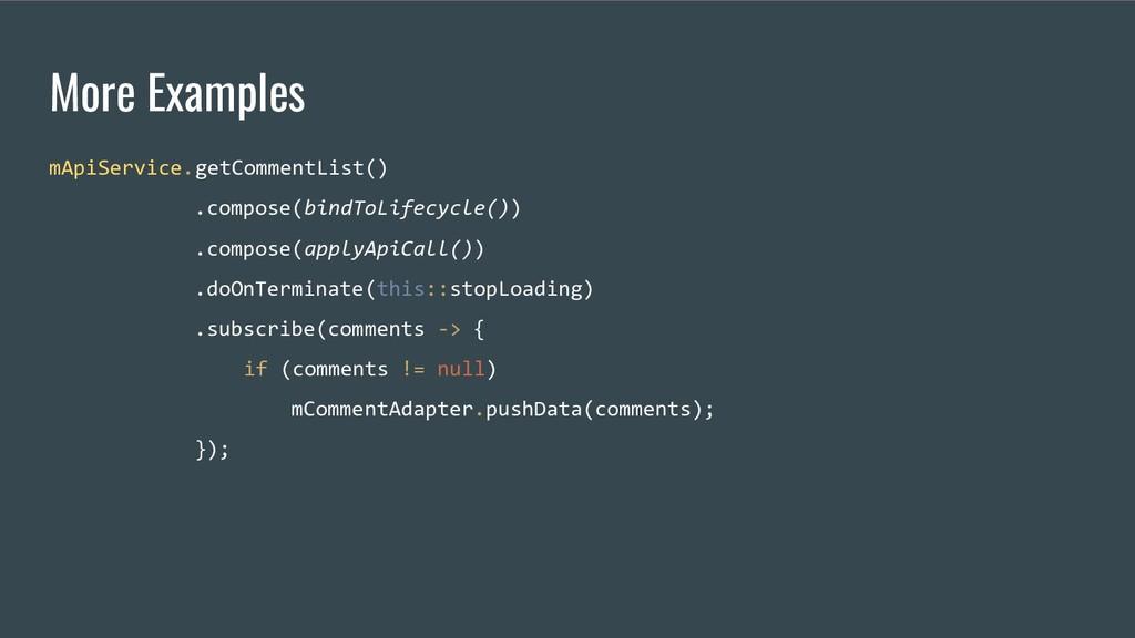 More Examples mApiService.getCommentList() .com...