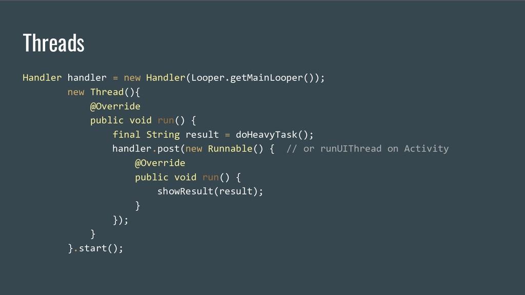 Threads Handler handler = new Handler(Looper.ge...
