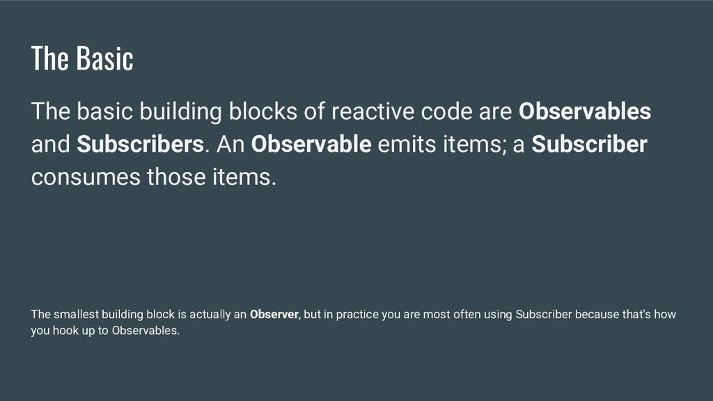The Basic The basic building blocks of reactive...