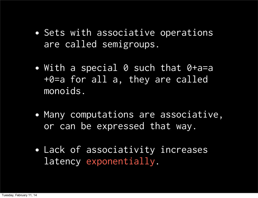 •Sets with associative operations are called se...