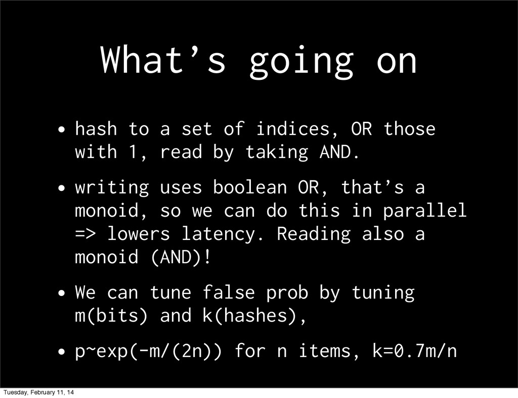What's going on •hash to a set of indices, OR t...