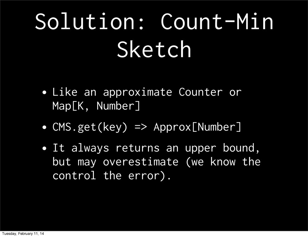 Solution: Count-Min Sketch •Like an approximate...