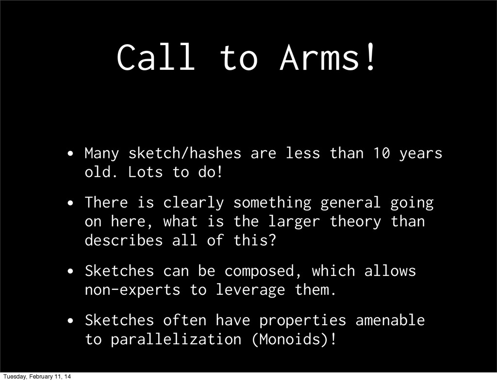 Call to Arms! • Many sketch/hashes are less tha...