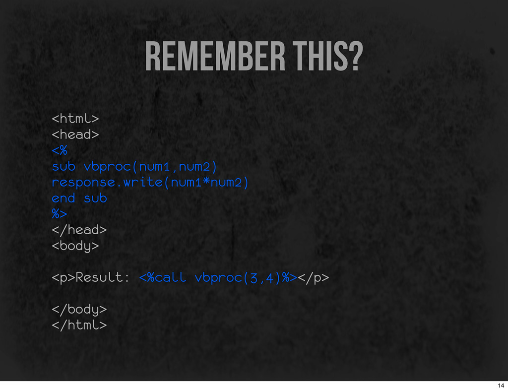 remember this? <html> <head> <% sub vbproc(num1...