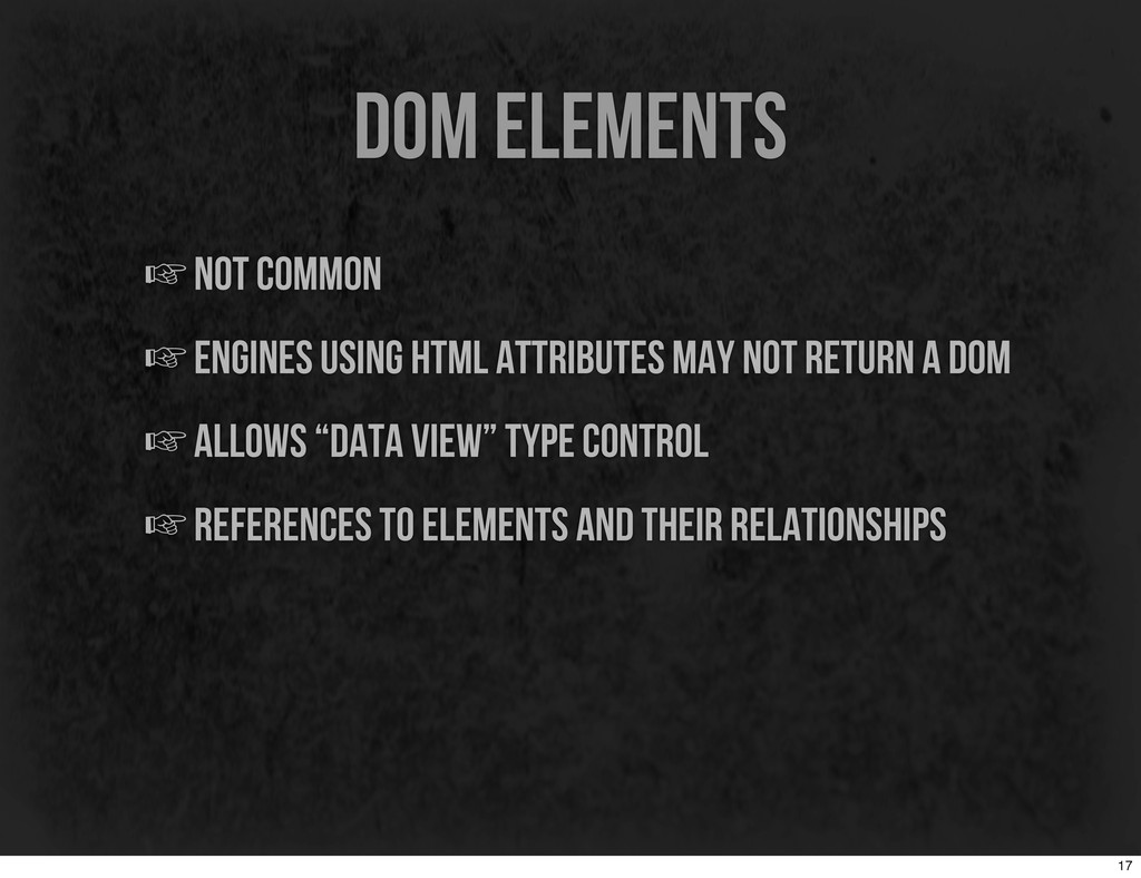 dom elements ☞not common ☞engines using html at...