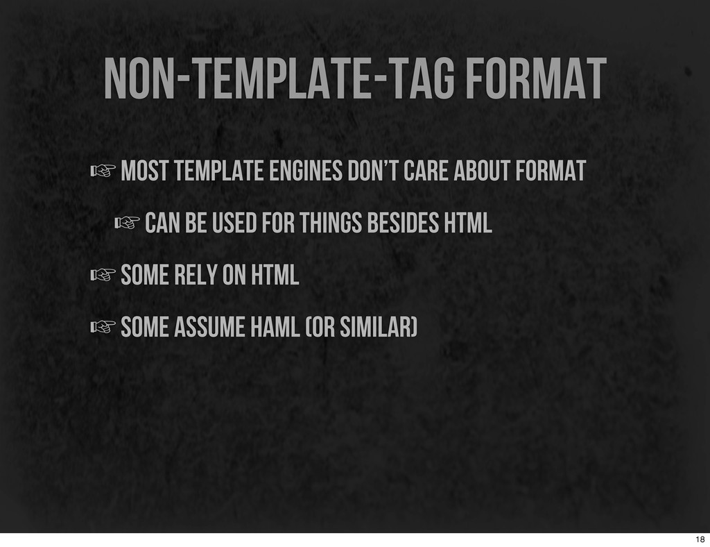 non-template-tag format ☞most template engines ...