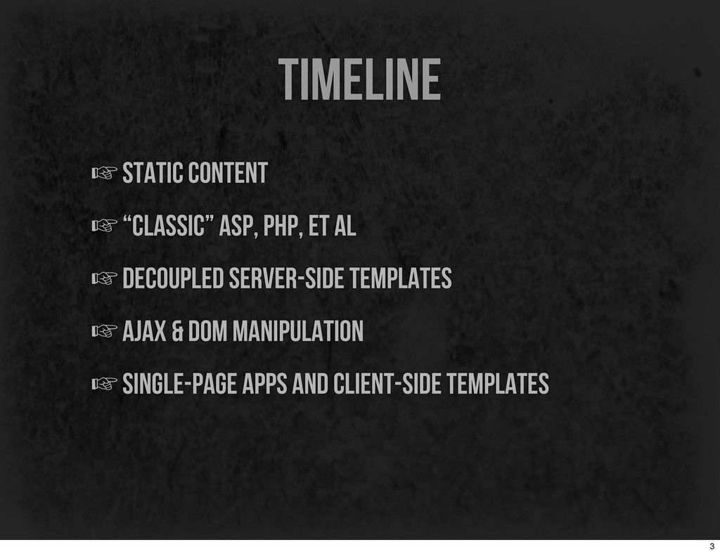 """timeline ☞static content ☞""""classic"""" asp, php, e..."""