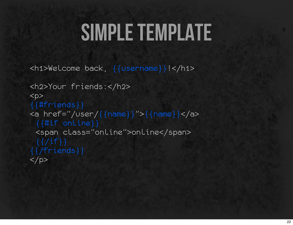 simple template <h1>Welcome back, {{username}}!...