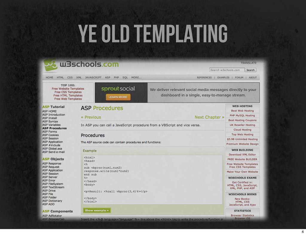 ye old templating 4