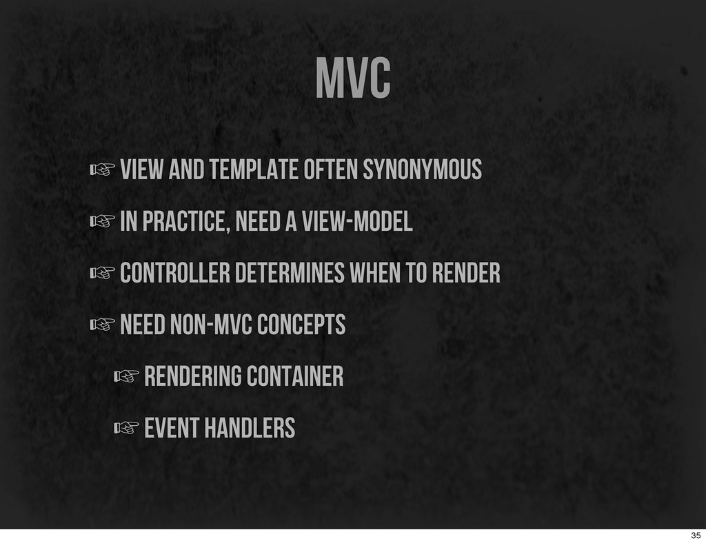 mvc ☞view and template often synonymous ☞in pra...