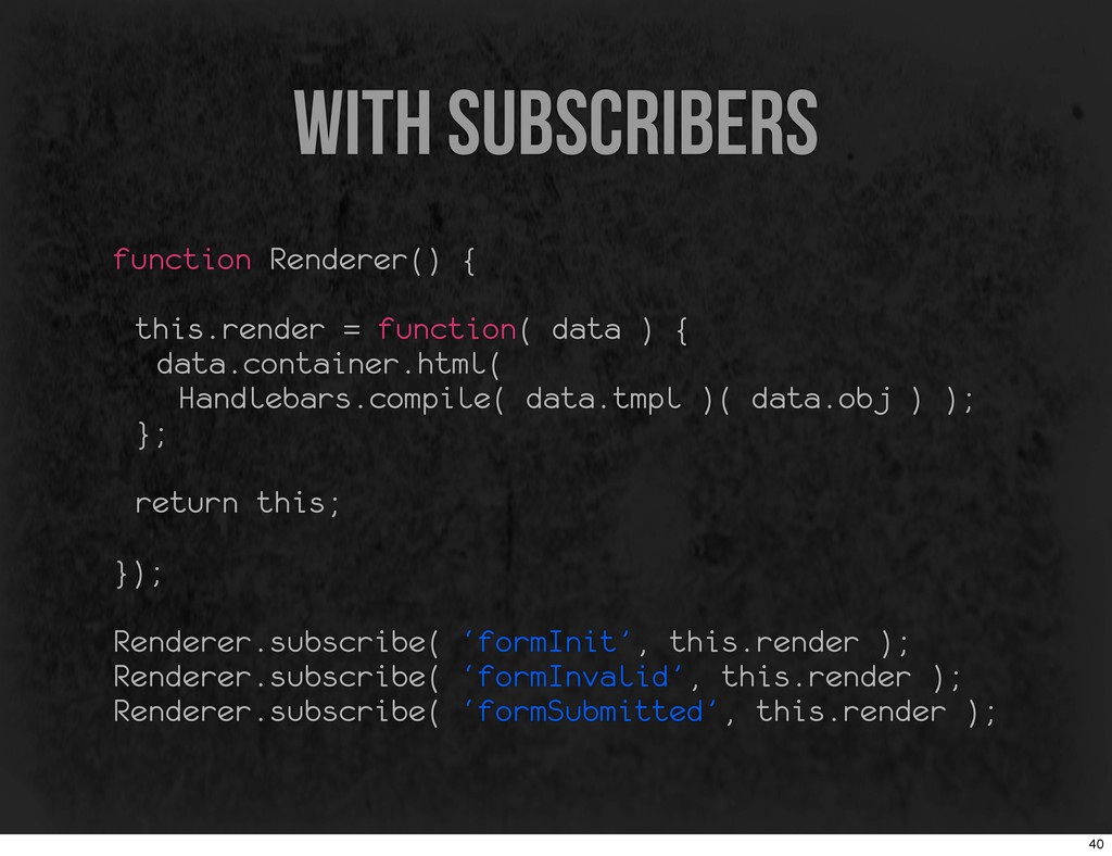 with subscribers function Renderer() { this.ren...