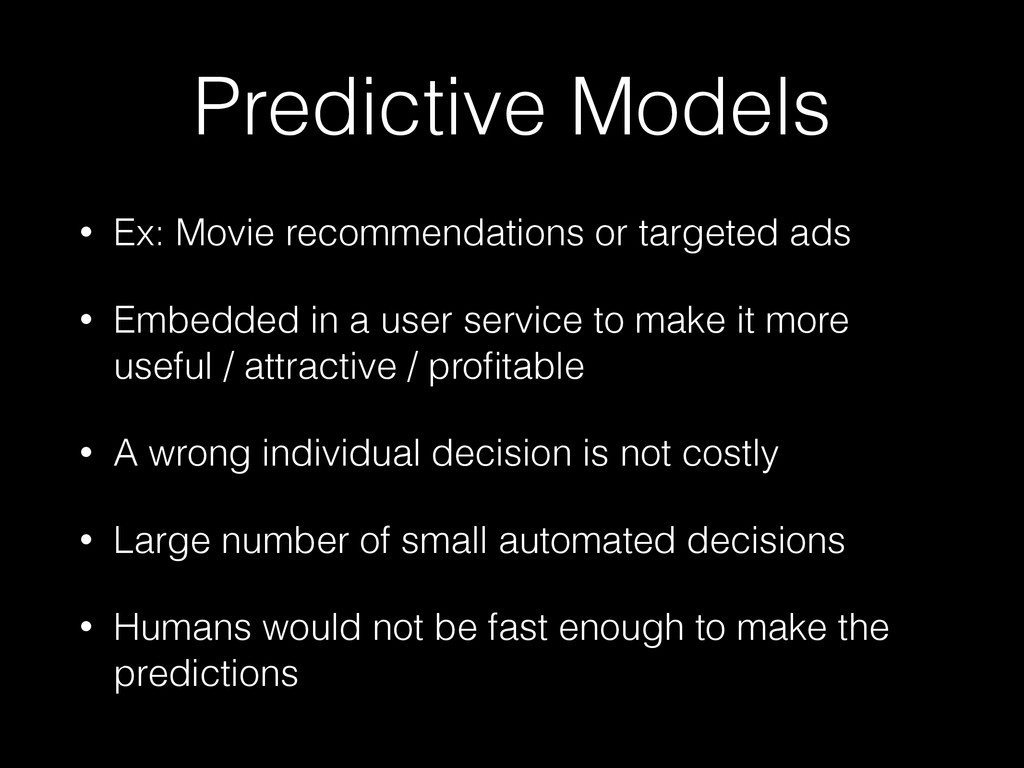 Predictive Models • Ex: Movie recommendations o...