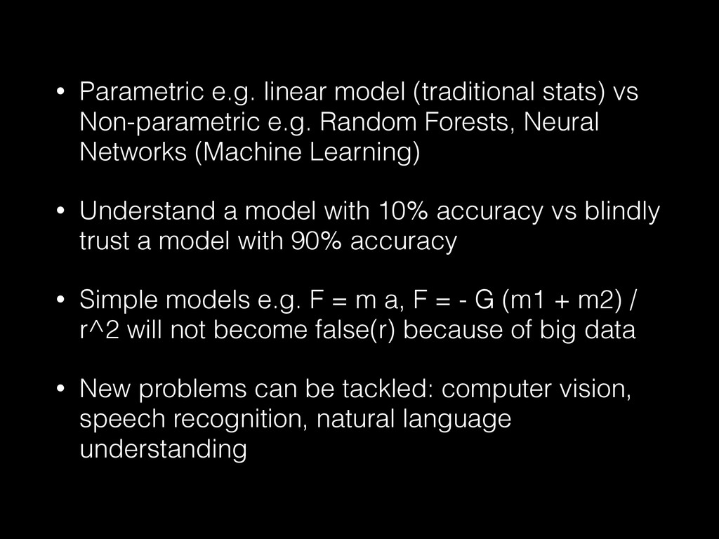 • Parametric e.g. linear model (traditional sta...
