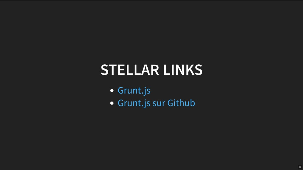 STELLAR LINKS Grunt.js Grunt.js sur Github 11