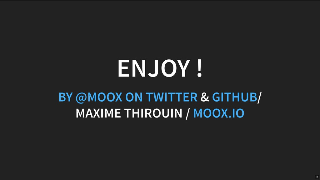 & / MAXIME THIROUIN / ENJOY ! BY @MOOX ON TWITT...