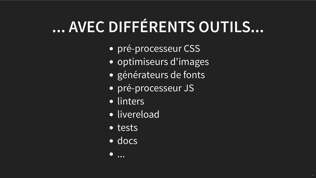 ... AVEC DIFFÉRENTS OUTILS... pré-processeur CS...