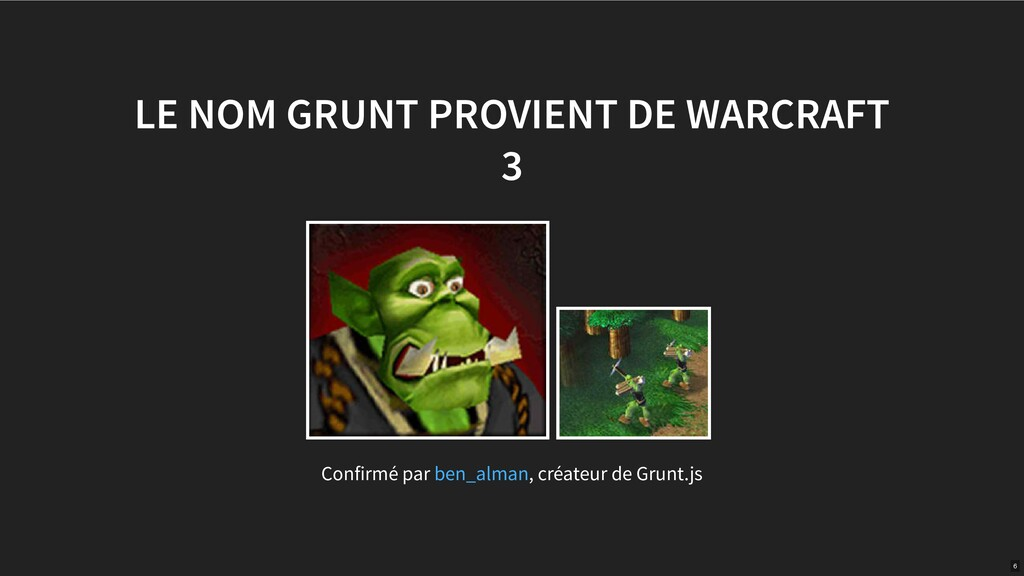 LE NOM GRUNT PROVIENT DE WARCRAFT 3 Confirmé pa...