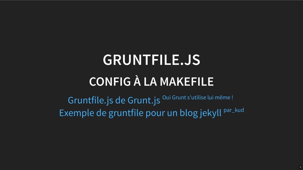 GRUNTFILE.JS CONFIG À LA MAKEFILE Gruntfile.js ...